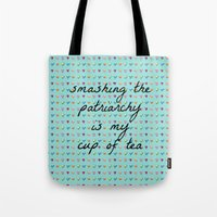 patriarchy Tote Bags featuring Smashing the Patriarchy is my Cup of Tea by Feminism and Tea