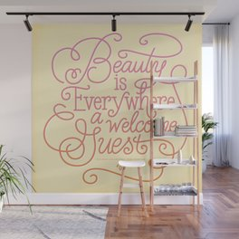 Beauty is Everywhere Wall Mural