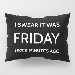 The Friday Quote Pillow Sham