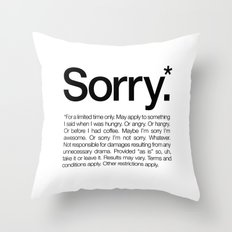 Sorry.* For a limited time only. (White) Throw Pillow