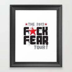 F★CK FEAR (the 2013 tour) Framed Art Print