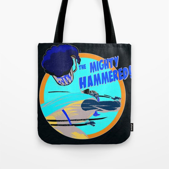 the Mighty Hammered! Tote Bag