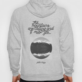 The mountains are calling and I must go (John Muir Quote) Hoody