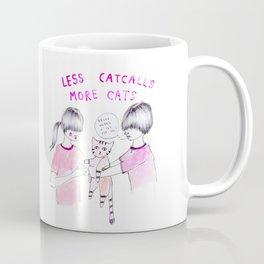 Less Catcalls, More Cats Coffee Mug