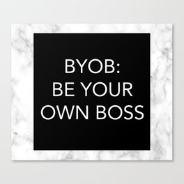 BYOB: BE YOUR OWN BOSS Canvas Print