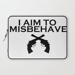 Aim to Misbehave Laptop Sleeve