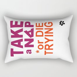 TAKE a NAP or DIE TRYING Rectangular Pillow