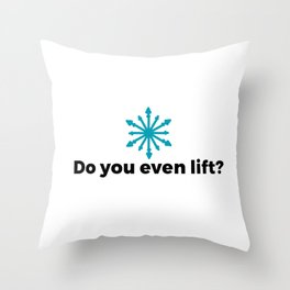 Do you even lift? Throw Pillow