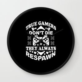 True Gamers Always Respawn Funny Gaming Wall Clock