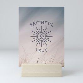 Faithful & True Mini Art Print