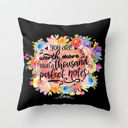 A Thousand Perfect Notes Quote Throw Pillow