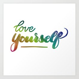 love yourself Art Print