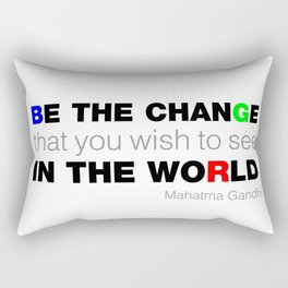 BE THE CHANGE THAT YOU WISH TO SEE IN THE WORLD Rectangular Pillow