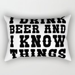 I Drink Beer and I know Things Rectangular Pillow