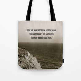 There are some people who need the ocean Tote Bag