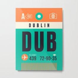 Baggage Tag A - DUB Dublin Ireland Metal Print