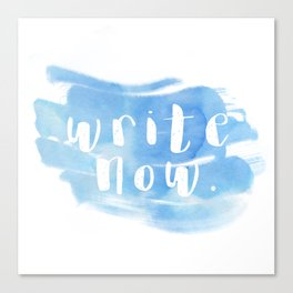 Write. Now. Canvas Print