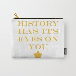 Hamilton Quote History Has Its Eyes on You Carry-All Pouch