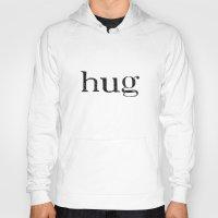 hug Hoodies featuring hug by giftedfools design studio