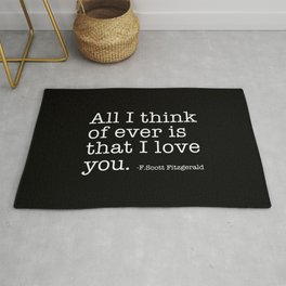 All I think of ever that I love you - Fitzgerald quote Rug
