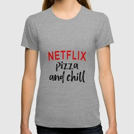 Netflix Poster, Netflix Pizza and Chill, Just Chill, Home Decor, Wall Decor T-shirt