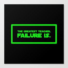 The Greatest Teacher, Failure Is Canvas Print