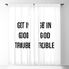 Get in good trouble - John Lewis RIP Blackout Curtain