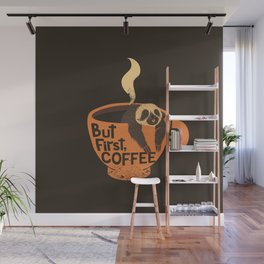 But First Coffee Wall Mural