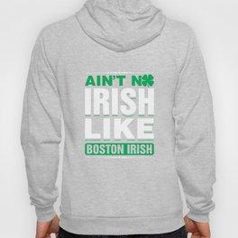 Ain't No Irish Like Boston Irish St Patricks Day Hoody