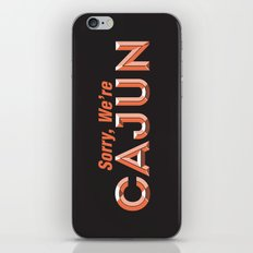Sorry, We're Cajun iPhone & iPod Skin
