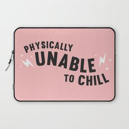 physically unable to chill (pink) Laptop Sleeve
