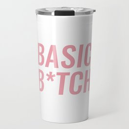 Basic b*tch Travel Mug