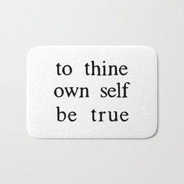 to thine own self be true Bath Mat
