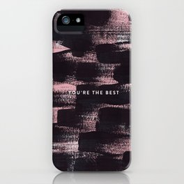 You're The Best iPhone Case