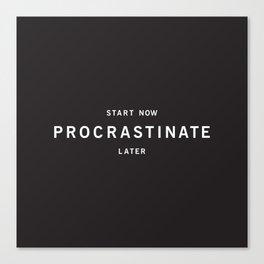 Procrastinate Canvas Print