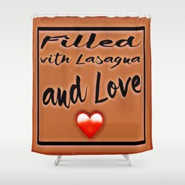 Fiĺled with Lasagna and Love Heart Shower Curtain