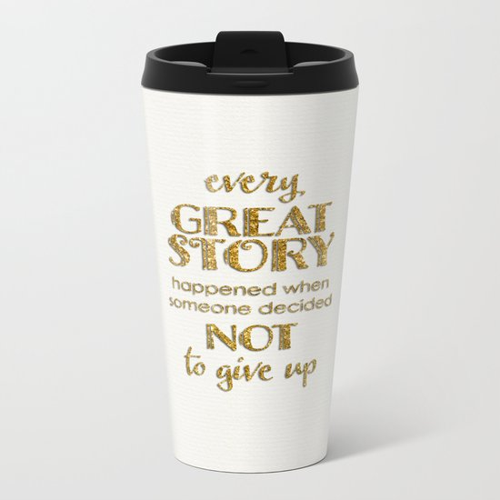 Every great story- Gold glitter Saying on white Metal Travel Mug