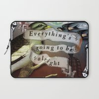Everything's Going To Be Alright Laptop Sleeve