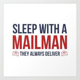 Sleep With A Mailman Art Print