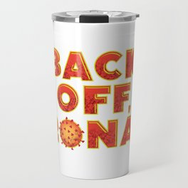 BACK OFF, RONA! Travel Mug