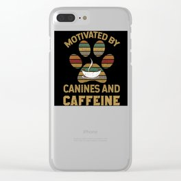 Motivated by canines and caffeine T-Shirt Clear iPhone Case