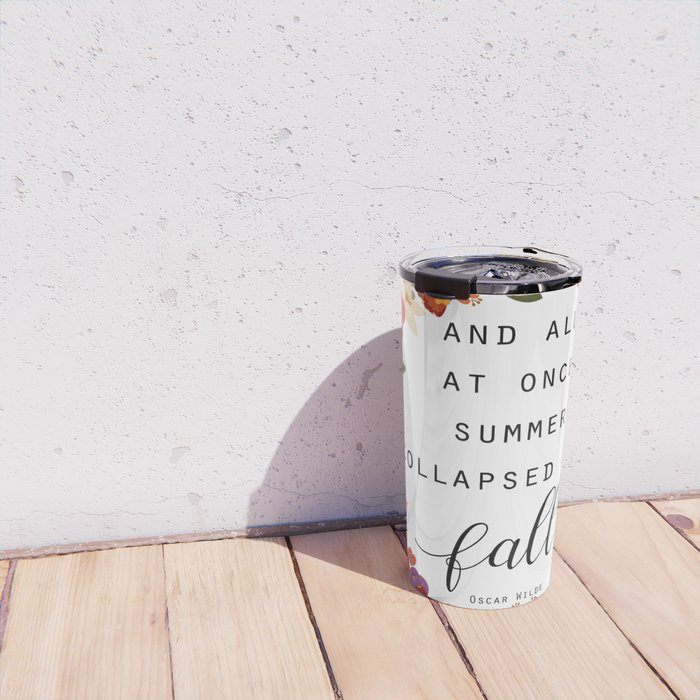 And All At Once Summer Collapsed Into Fall Travel Mug