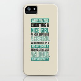 Lab No. 4 When You Are Courting Albert Einstein Famous Life Inspirational Quotes iPhone Case