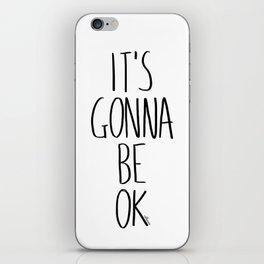 IT'S GONNA BE OK iPhone Skin