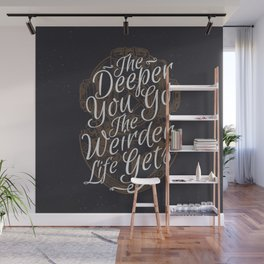 The Deeper You Go Wall Mural