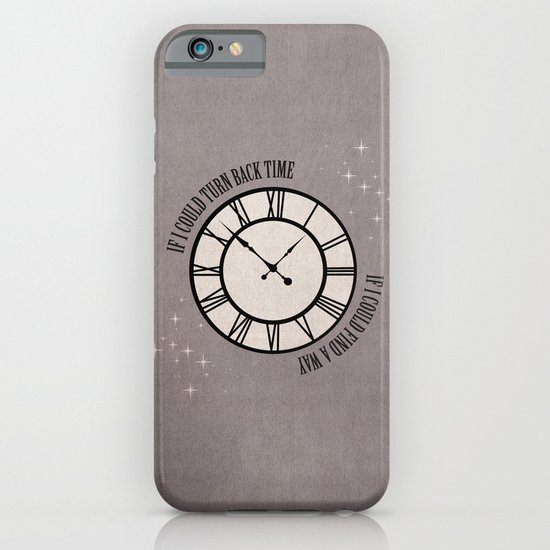 If I Could Turn Back Time... iPhone & iPod Case