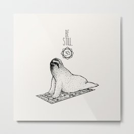 Sloth Be Still Metal Print