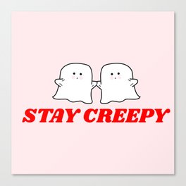 stay creepy Canvas Print