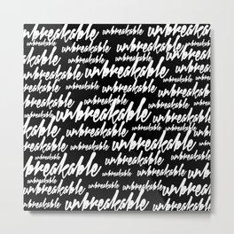 Unbreakable Signature Metal Print