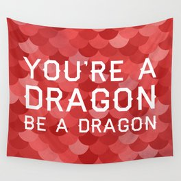 Be A Dragon Wall Tapestry